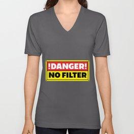 Danger No Filter print | Funny Warning Sign Idea Political Unisex V-Neck