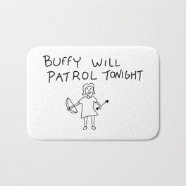 Buffy Will Patrol Tonight Bath Mat