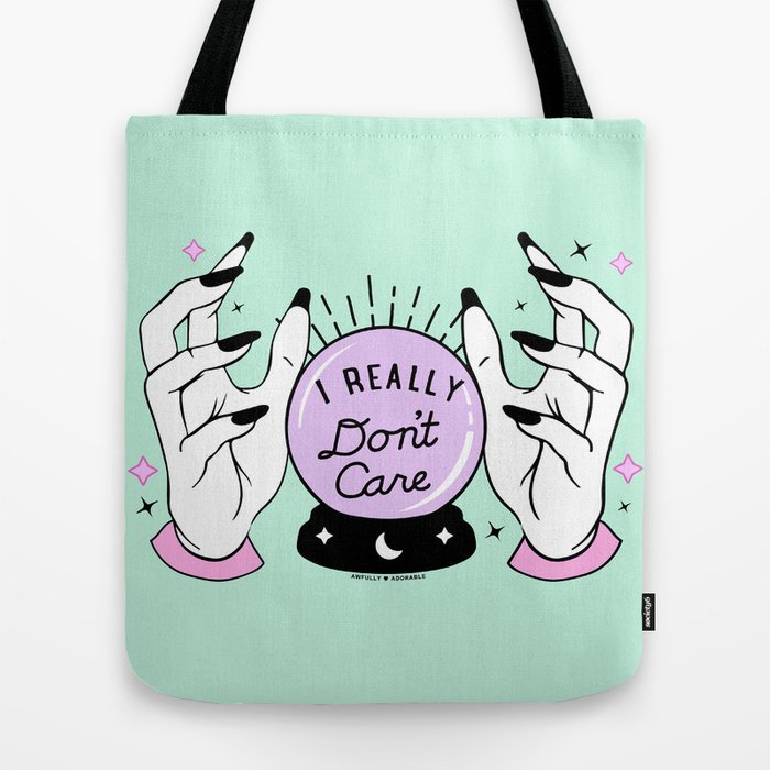 Sources Say I Really Don't Care Tote Bag