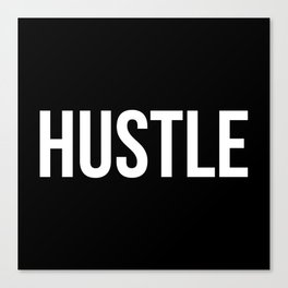 HUSTLE (Black & White) Canvas Print