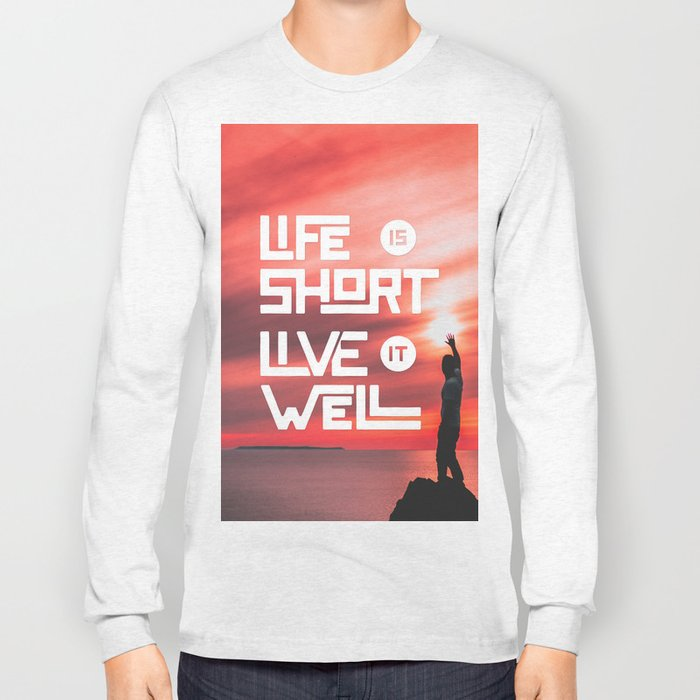 Life is short Live it well - Sunset Long Sleeve T-shirt