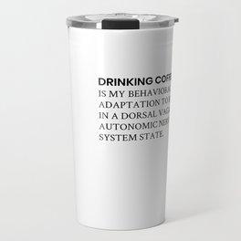 Drinking Coffe is My Adaptation Travel Mug