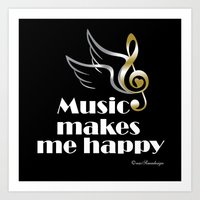 Music makes me happy Art Print