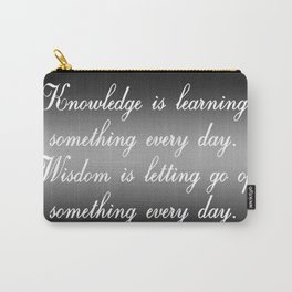 Knowledge is Learning Something Carry-All Pouch