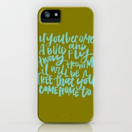 If You Become a Bird iPhone Case