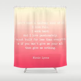 Give me your all quote Shower Curtain