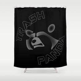 I am NOT a Trash Panda! Shower Curtain