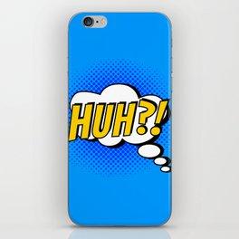 Huh ?! iPhone Skin