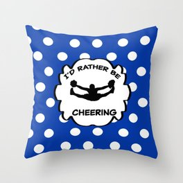 I'd Rather Be Cheering Design in Royal Blue Throw Pillow