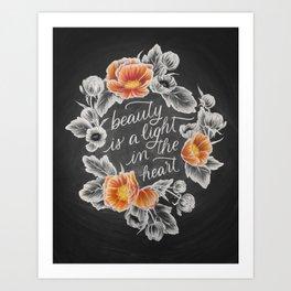 Beauty is a Light in the Heart Art Print