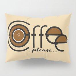 Coffee Please Pillow Sham