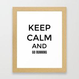 Keep Calm And Go Running, Gift For Runner, Gift For Him, Gift For Her Framed Art Print