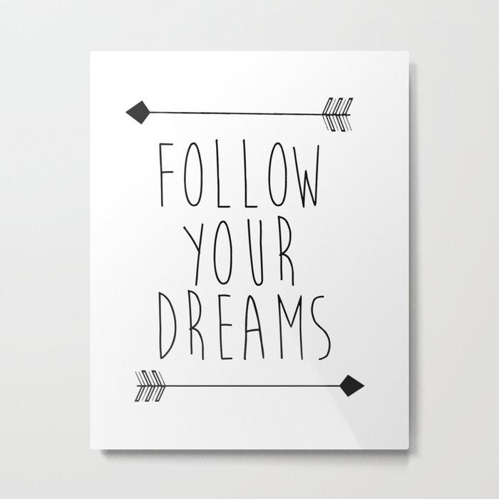 Follow Your Dreams Wall Decal Quote- Boho Bedroom Decor Metal Print by  nikolajovanovic