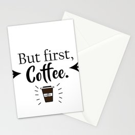 But first, coffee. Stationery Cards