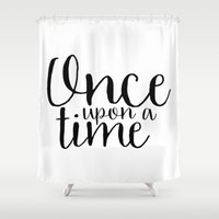 once upon a  time Shower Curtains featuring Once Upon a Time by bookwormboutique