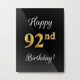 """Elegant """"Happy 92nd Birthday!"""" With Faux/Imitation Gold-Inspired Color Pattern Number (on Black) Metal Print"""