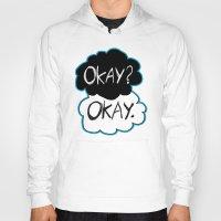 okay Hoodies featuring Okay? Okay.  by Tangerine-Tane