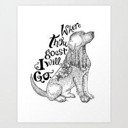 Where Thou Goest, I Will Go Art Print