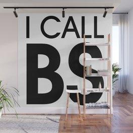 I Call BS Wall Mural