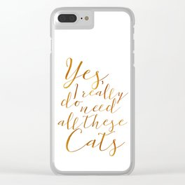 Yes, I really do need all these Cats Gold Clear iPhone Case