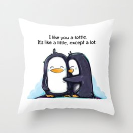 I Like You a Lottle Throw Pillow