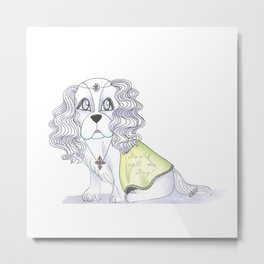 Don't call me Dog! Metal Print