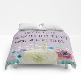 They Tried To Bury Us Quote Comforters