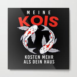 Kois Costs More Than House Metal Print