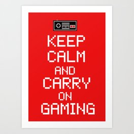 Keep Calm And Carry On Gaming Art Print