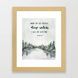 When You Go Through Deep Waters, I Will Be With You Framed Art Print