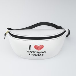 I Love Watching Dramas Fanny Pack