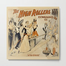 Vintage poster - The High Rollers Extravaganza Metal Print