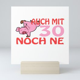 "A German Piggy Birthday Tee For Pig Lovers ""Auch Mit 30 Noch Ne Geile Sau"" T-shirt Animals Pork Meat Mini Art Print"