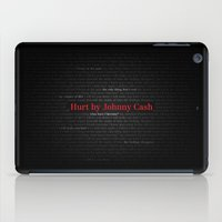 johnny cash iPad Cases featuring Hurt by Johnny Cash by Artworks by PabloZarate Inc.