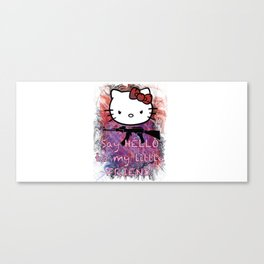 Say HELLO to my little friend! Canvas Print