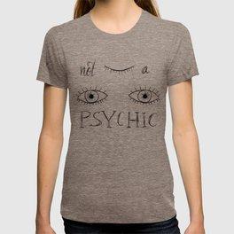 not a psychic T-shirt