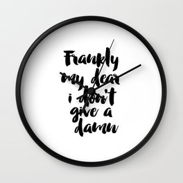 PRINTABLE Art,Frankly My Dear i Dont Give A Damn,Gift For Wife,Gift For Husband,Wall Art,Quote Print Wall Clock