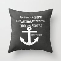 scripture Throw Pillows featuring The anchor holds scripture Chalkboard Art by ShabbyShopAroundTheCorner