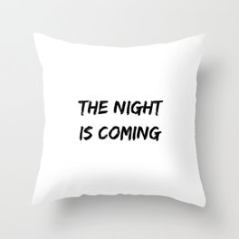 The Night Is Coming Halloween Holiday Design Throw Pillow