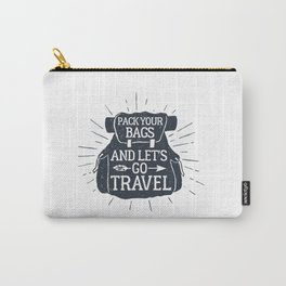 Pack Your Bags And Let's Go Travel Carry-All Pouch