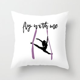"""""""Fly with Me"""" Aerialist Throw Pillow"""