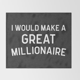 A Great Millionaire Funny Quote Throw Blanket