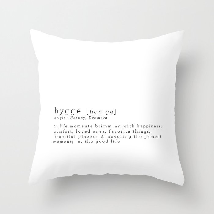 THE MEANING OF HYGGE Throw Pillow By Theartoflivinghygge Society40 Impressive Pillow Insert Meaning
