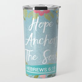 Hebrews 6:19 – Hope Anchors The Soul Travel Mug