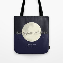Destiny No. 1 | Our journey to the Moon Tote Bag