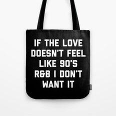 Love 90's R&B Funny Quote Tote Bag