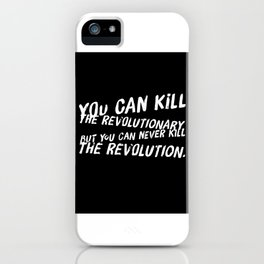 Can Never Kill The Revolution iPhone Case