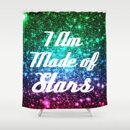 I Am Made Of Stars Affirmation Galaxy Sparkle Stars Shower Curtain