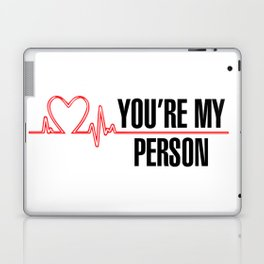 "Grey's Anatomy - ""You're My Person"" Laptop & iPad Skin"
