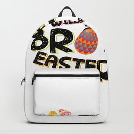 Brother for Easter Eggs Funny Backpack